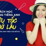 Bí quyết học từ vựng Tiếng Anh siêu tốc mà vẫn nhớ lâu