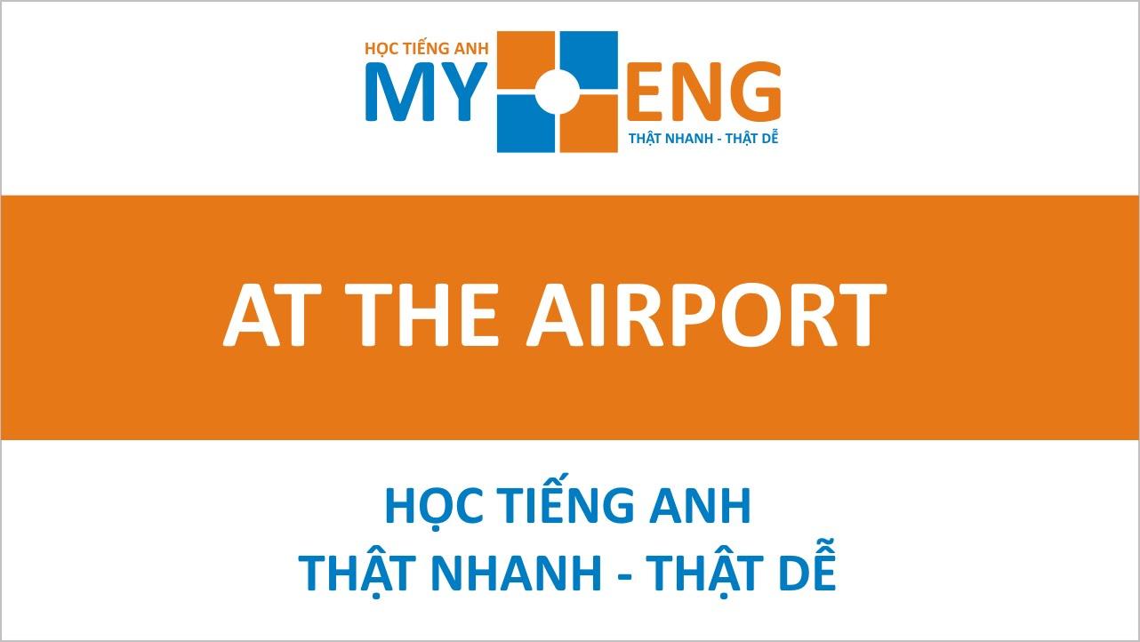 """Tiếng Anh Giao Tiếp Cơ Bản Chủ Đề """"At the airport""""/ Tại sân bay"""